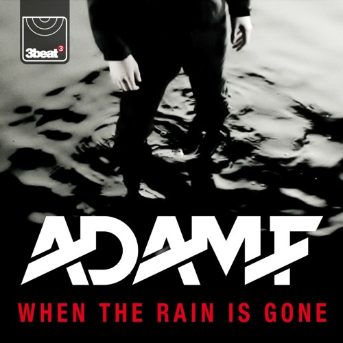 Adam F - When The Rain Is Gone (Delta Heavy Remix)