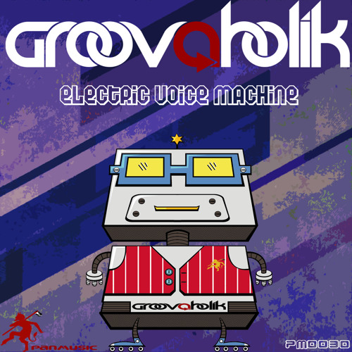 Groovaholik - Electric Voice Machine