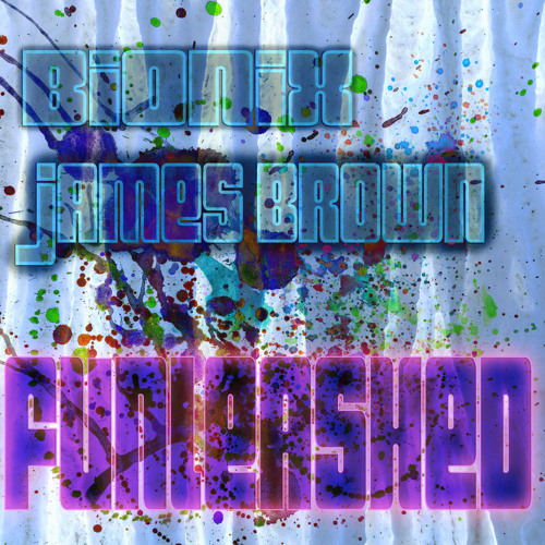 James Brown & bIONIX - FUnleashed PT.1