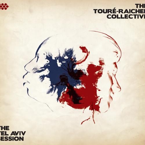 The Touré-Raichel Collective - Bamba
