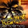 Everyone Falls In Love Sometimes (Keishan Remix)