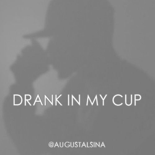 August Alsina - 2. Drank In My Cup