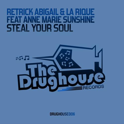 [DH006] - Retrick Abigail & La Rique Ft Anne Marie Sunshine - Steal Your Soul (Original Mix)