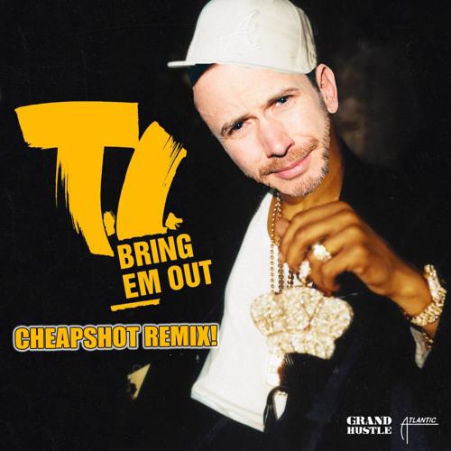 T.I. - Bring Em Out (Cheapshot Remix)
