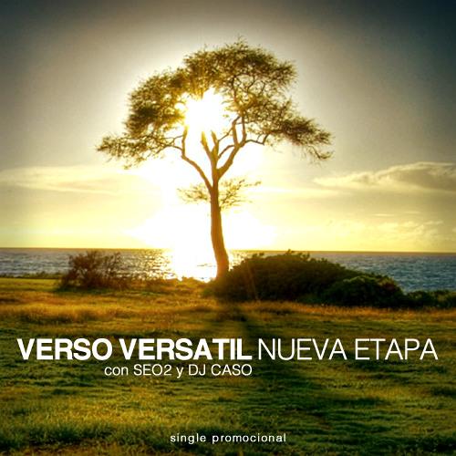 Verso Versatil - Nueva Etapa (con Seo2 y DJ Caso)