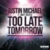 Justin Michael ft Matt Beilis - Too Late Tomorrow (Digital Lab & Pedro Henriques Remix)