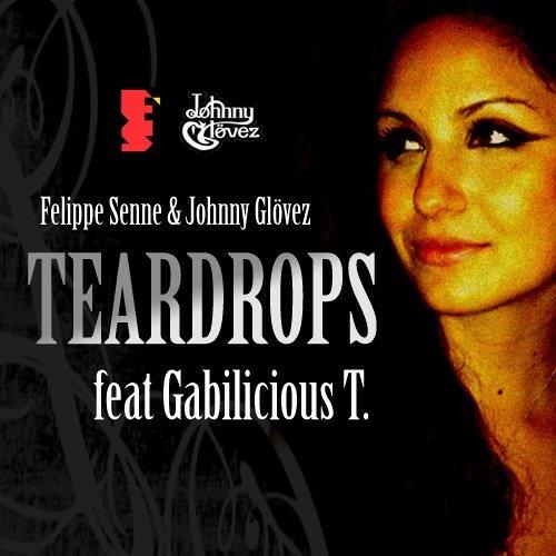 Johnny Glövez, Felippe Senne feat Gabilicious T - Teardrops (Original Mix)