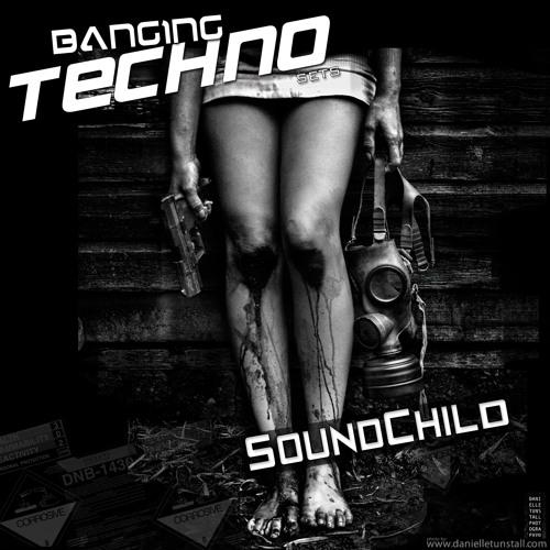 Soundchild  Banging Techno Sets :: 025