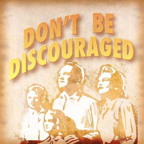 Don't Be Discouraged ©Peter Lehndorff - Produced by Samuel Franklin Reynolds, Jr.