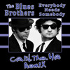 The Blues Brothers & AZ - Everybody Needs Somebody - C@ in the H@ remix - Free Download