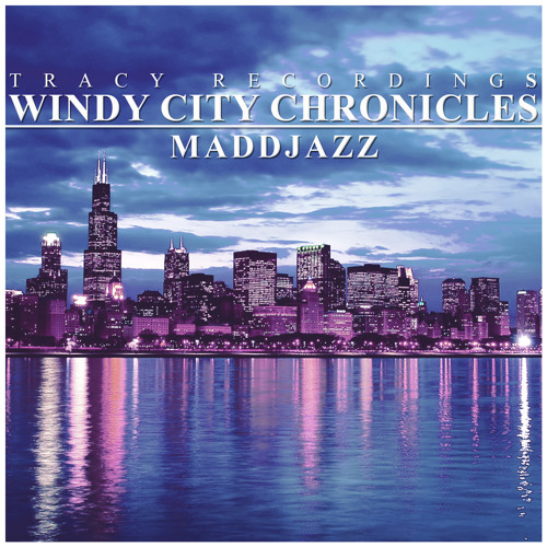 Maddjazz - Windy City Chronicles EP