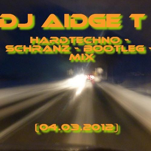 Hardtechno Schranz Bootleg Mix @DJAidgeT 2012