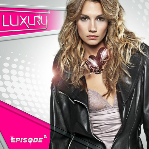DJ LUXURY - EPISODE 5