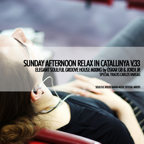 Sunday Afternoon Relax in CATALUNYA V33   Mixing live by Òskar Gb   SFBH  