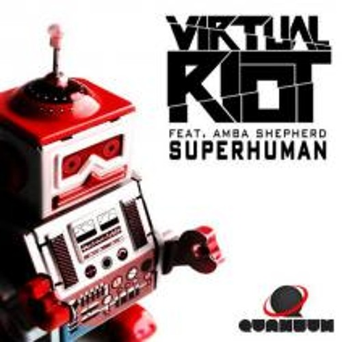 Superhuman by Virtual Riot ft Amba Shepherd