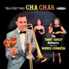 Tommy Dorsey Orchestra - Tea for Two Cha Cha......................................