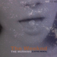 The Weeknd - The Morning (L!STED Remix)