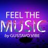 DJ GUSTAVO VIBE,  SET  (FEEL THE MUSIC PARTE 01)