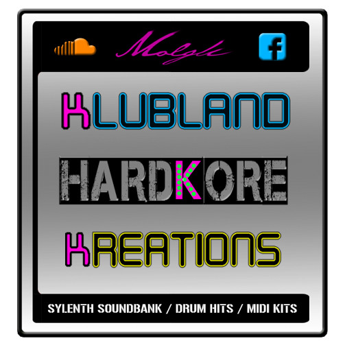 'Klubland Hardkore Kreations'  Sample Pack (Sylenth/WAV/MIDI) OUT NOW £19.99