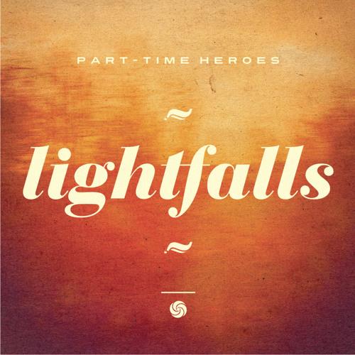 PART-TIME HEROES 'LIGHTFALLS' LP