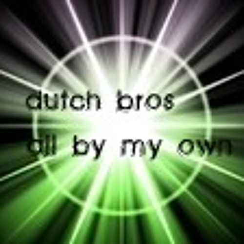 Dutch bro`s - all by my own (original mix)