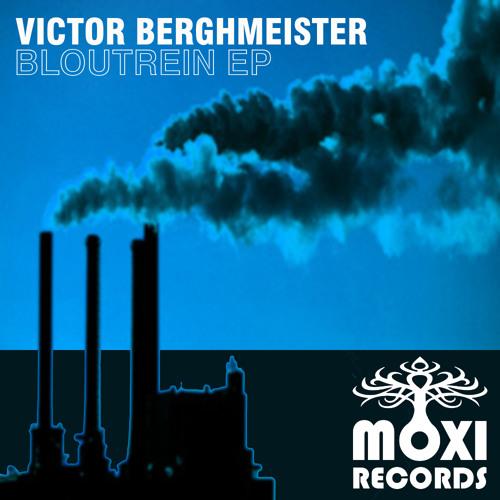 Victor Berghmeister - Bloutrein EP - MOXI070 - excerpts
