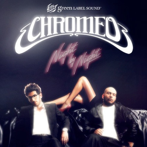 Chromeo - Night by Night (Thomas J Remix)