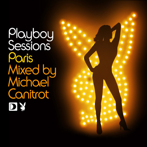 Playboy Sessions Paris Mixed By Michael Canitrot - Mini Mix