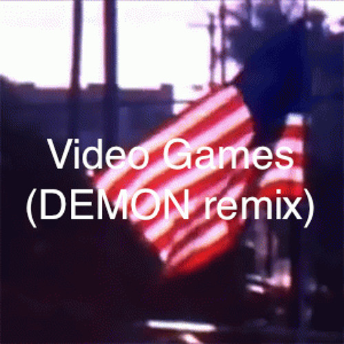 Lana Del Rey - Video Games (DEMON remix)