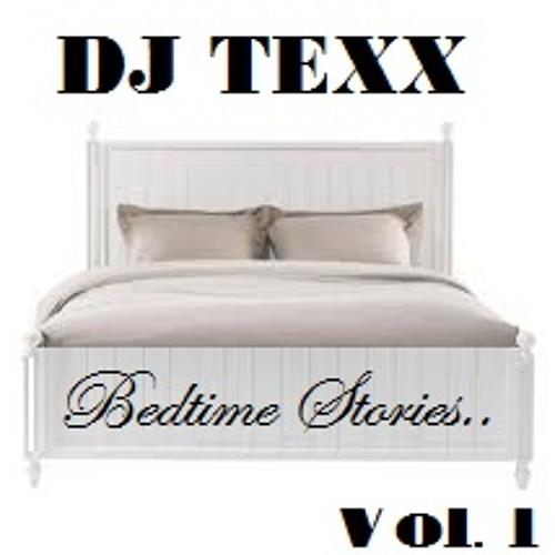 Dj texx - bedtime stories vol. 1