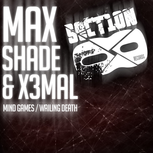 Max Shade & x3mAL - Mind Games [SECTION8DUB043D]