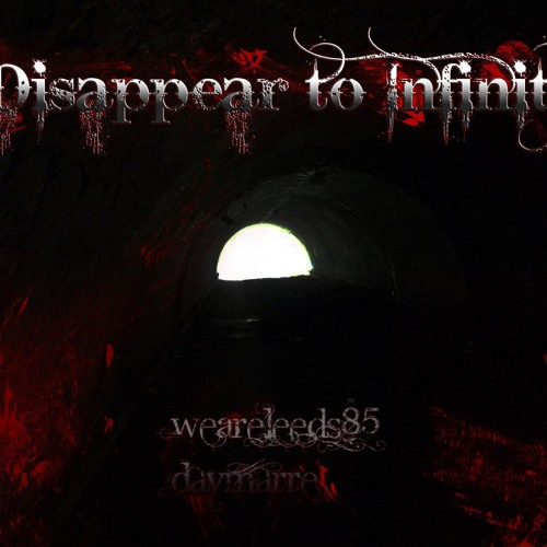 Disappear to Infinity - Hide in a Dream