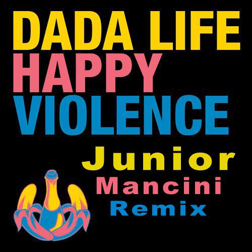 Dada Life - Happy Violence (Junior Mancini Remix) [Free Download]