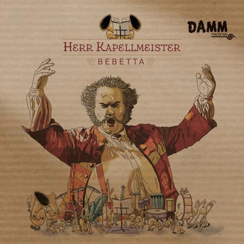 Damm021 Bebetta - Herr Kapellmeister (Original Mix)