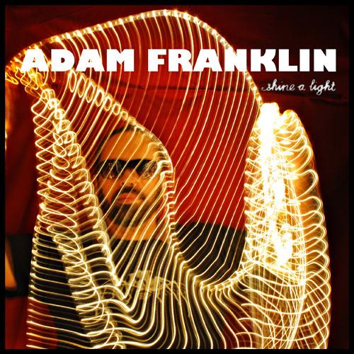 Adam Franklin - Shine A Light