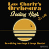 Los Charly's Orchestra - Feeling High (Re Edit by Juan Laya & Jorge Montiel) mp3