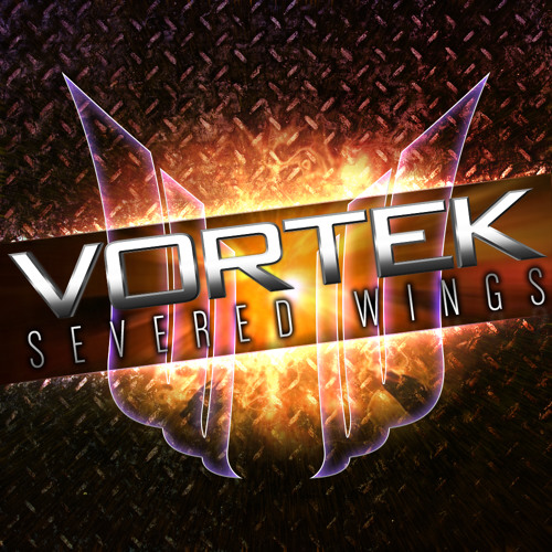 Vortek - Severed Wings (Preview) OUT NOW