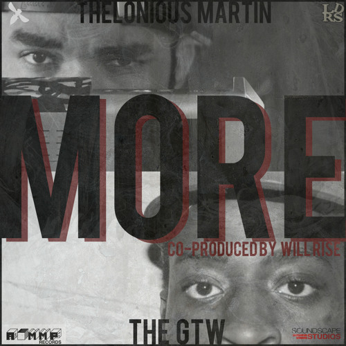 More - The GTW (prod. by Thelonious Martin & Will Rise)