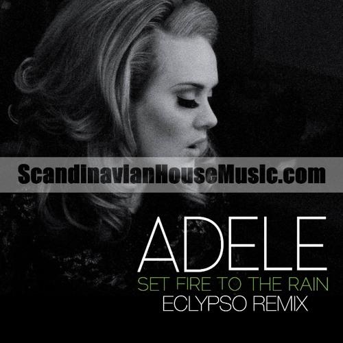 Adele - Set Fire To The Rain (Eclypso Remix)