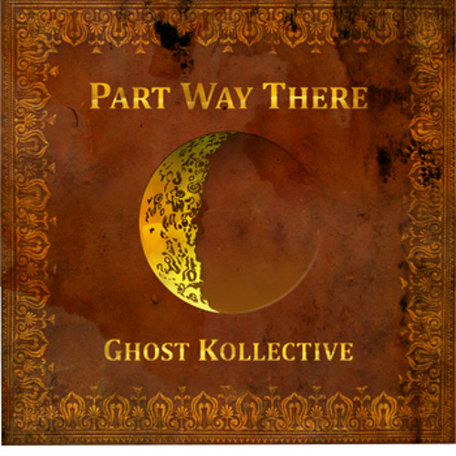 Ghost Kollective - Part Way There EP Fully Mixed