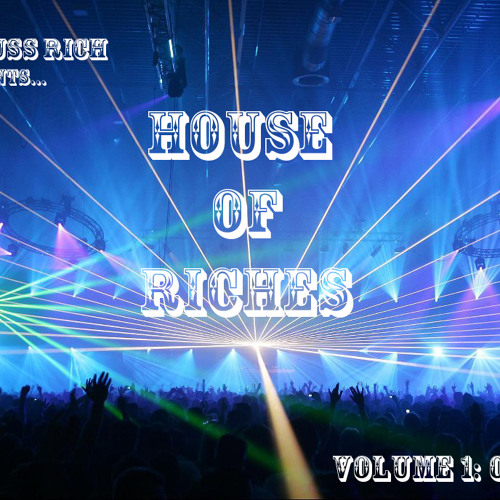DJ Russ Rich presents  House of Riches Volume 1  ORGY