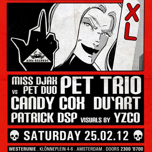 Pet Trio (Miss Djax vs Pet Duo) live at Djax it Up XL - 25.02.12