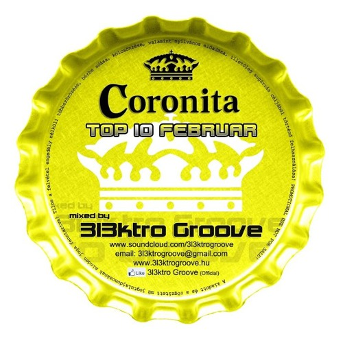 Coronita TOP 10 Selected Mixed by 3l3ktro Groove 2012 Februar