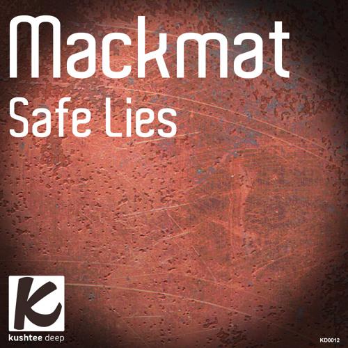 Mackmat - Safe Lies (Original Mix)
