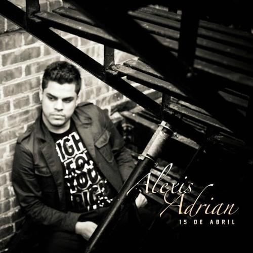 15 De Abril (featuring Alexis Adrian)