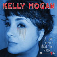 Kelly Hogan - We Can't Have Nice Things