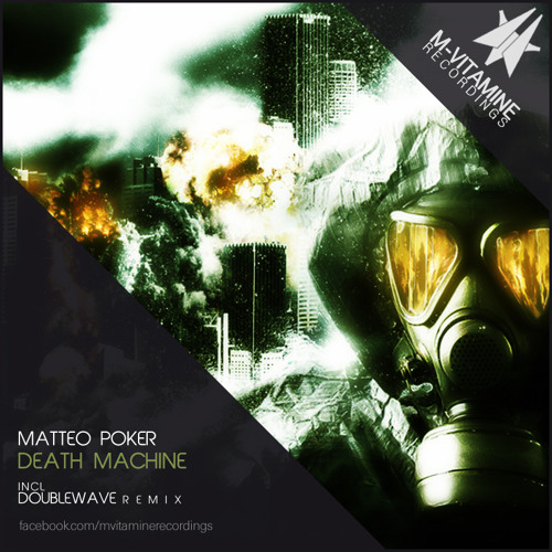Matteo Poker - Death Machine (Doublewave Remix) [M-vitamine Recordings] OUT NOW