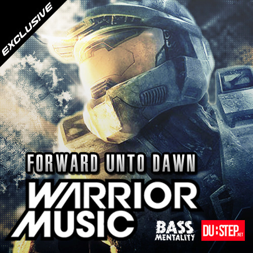Forward Unto Dawn by Warrior Music - Dubstep.NET Exclusive
