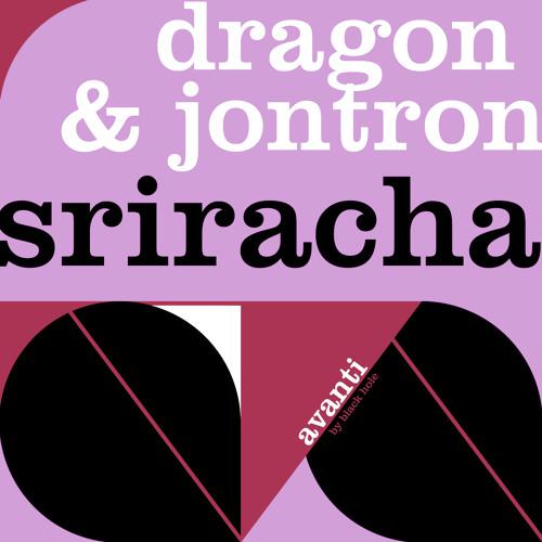 Dragon & Jontron - Sriracha (Preview)