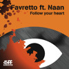 Favretto feat Naan - Follow Your Heart
